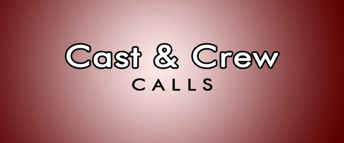 Casting Calls and Crew Calls