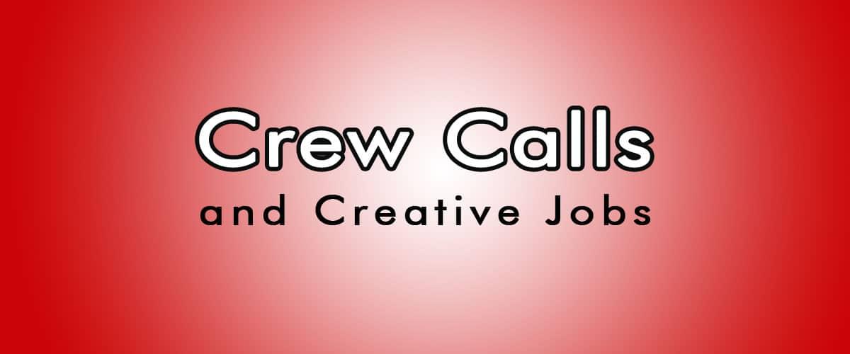 Crew Calls and Creative Jobs