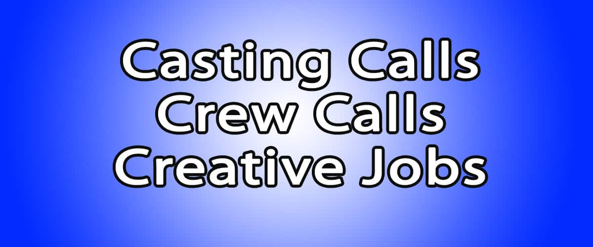 Casting calls, crew calls and creative jobs: August 2013
